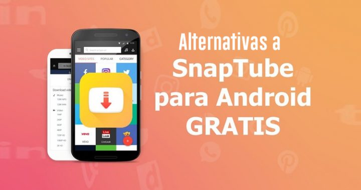 10 Alternativas a Snaptube